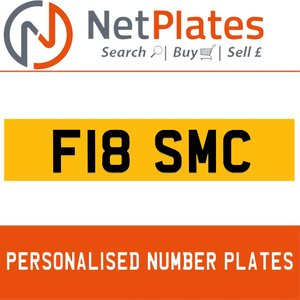 F18 SMC PERSONALISED PRIVATE CHERISHED DVLA NUMBER PLATE For Sale