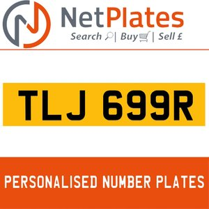 TLJ 699R PERSONALISED PRIVATE CHERISHED DVLA NUMBER PLATE For Sale