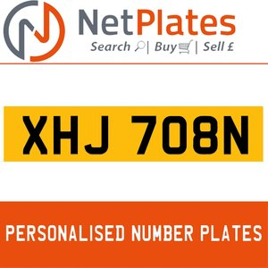XHJ 708N PERSONALISED PRIVATE CHERISHED DVLA NUMBER PLATE For Sale