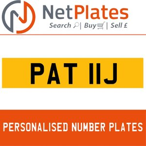 PAT 11J PERSONALISED PRIVATE CHERISHED DVLA NUMBER PLATE For Sale