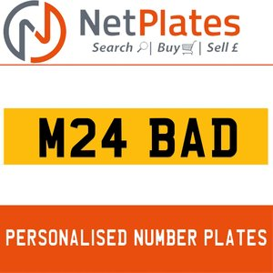 M24 BAD PERSONALISED PRIVATE CHERISHED DVLA NUMBER PLATE