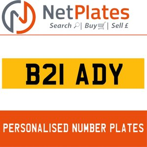 1984 B21 ADY PERSONALISED PRIVATE CHERISHED DVLA NUMBER PLATE For Sale