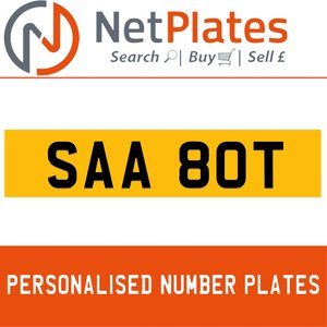 SAA 80T PERSONALISED PRIVATE CHERISHED DVLA NUMBER PLATE