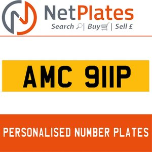 1900 AMC 911P PERSONALISED PRIVATE CHERISHED DVLA NUMBER PLATE For Sale