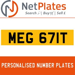 MEG 671T PERSONALISED PRIVATE CHERISHED DVLA NUMBER PLATE