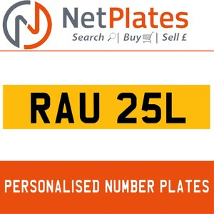1900 RAU 25L PERSONALISED PRIVATE CHERISHED DVLA NUMBER PLATE For Sale