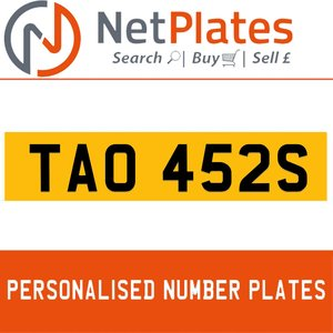 TAO 452S PERSONALISED PRIVATE CHERISHED DVLA NUMBER PLATE