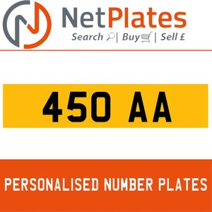 450 AA PERSONALISED PRIVATE CHERISHED DVLA NUMBER PLATE