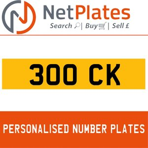 300 CK PERSONALISED PRIVATE CHERISHED DVLA NUMBER PLATE