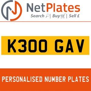 K300 GAV PERSONALISED PRIVATE CHERISHED DVLA NUMBER PLATE