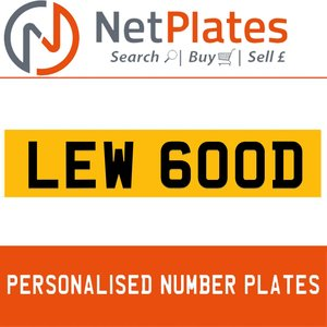 1900 LEW 600D PERSONALISED PRIVATE CHERISHED DVLA NUMBER PLATE For Sale