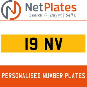 19 NV PERSONALISED PRIVATE CHERISHED DVLA NUMBER PLATE
