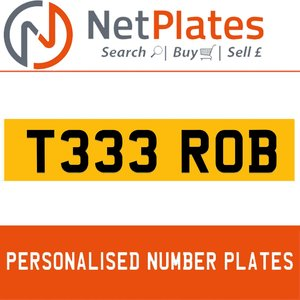 T333 ROB PERSONALISED PRIVATE CHERISHED DVLA NUMBER PLATE