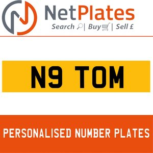 N9 TOM PERSONALISED PRIVATE CHERISHED DVLA NUMBER PLATE