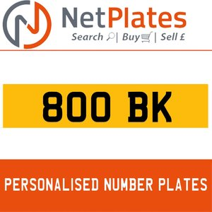 800 BK PERSONALISED PRIVATE CHERISHED DVLA NUMBER PLATE