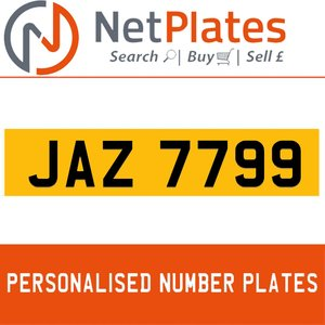 JAZ 7799 PERSONALISED PRIVATE CHERISHED DVLA NUMBER PLATE