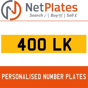 400 LK PERSONALISED PRIVATE CHERISHED DVLA NUMBER PLATE