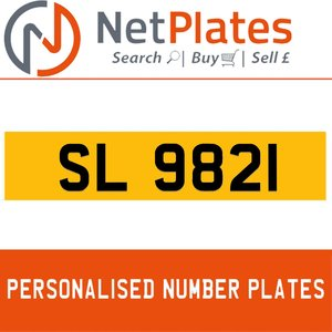 SL 9821 PERSONALISED PRIVATE CHERISHED DVLA NUMBER PLATE