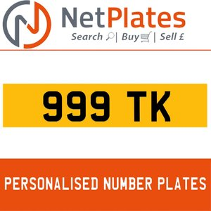 999 TK PERSONALISED PRIVATE CHERISHED DVLA NUMBER PLATE