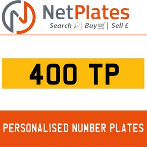 400 TP PERSONALISED PRIVATE CHERISHED DVLA NUMBER PLATE