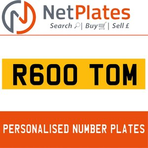 R600 TOM Private Number Plate from NetPlates Ltd