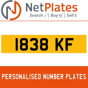 1838 KF PERSONALISED PRIVATE CHERISHED DVLA NUMBER PLATE
