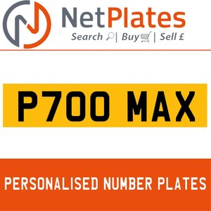 P700 MAX PERSONALISED PRIVATE CHERISHED DVLA NUMBER PLATE