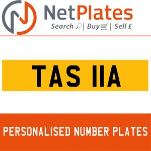 TAS 11A PERSONALISED PRIVATE CHERISHED DVLA NUMBER PLATE