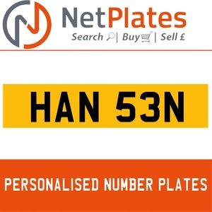 HAN 53N PERSONALISED PRIVATE CHERISHED DVLA NUMBER PLATE