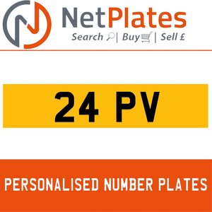 24 PV PERSONALISED PRIVATE CHERISHED DVLA NUMBER PLATE
