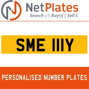 SME 111Y PERSONALISED PRIVATE CHERISHED DVLA NUMBER PLATE