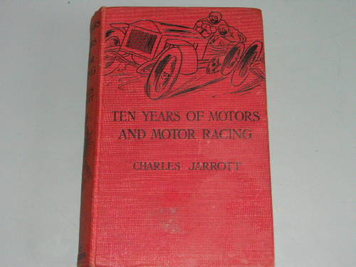 Ten Years of Motors and Motor Racing by Charles Jarrott For Sale (picture 1 of 2)